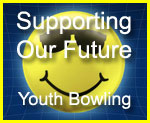 We support the future of bowling - our Youth